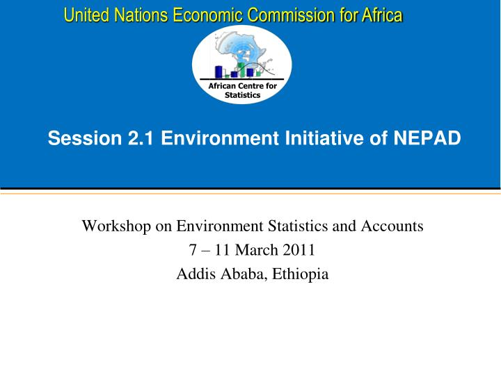 Session 2.1 Environment Initiative of NEPAD