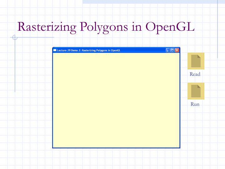 Rasterizing Polygons in OpenGL