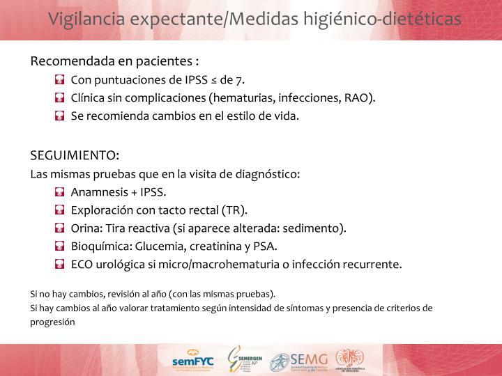 Vigilancia expectante/Medidas higiénico-dietéticas