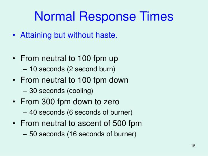 Normal Response Times