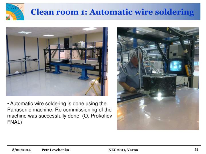 Clean room 1: Automatic wire soldering