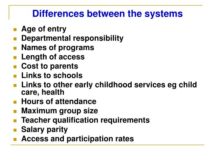 Differences between the systems
