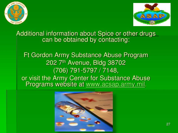 Additional information about Spice or other drugs can be obtained by contacting: