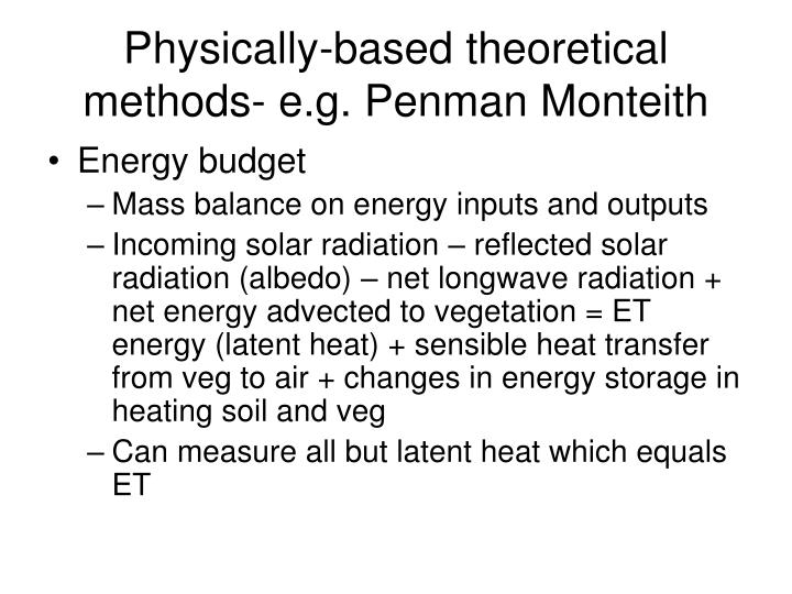 Physically-based theoretical methods- e.g. Penman Monteith