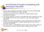 fixed priority preemptive scheduling with preemption threshold