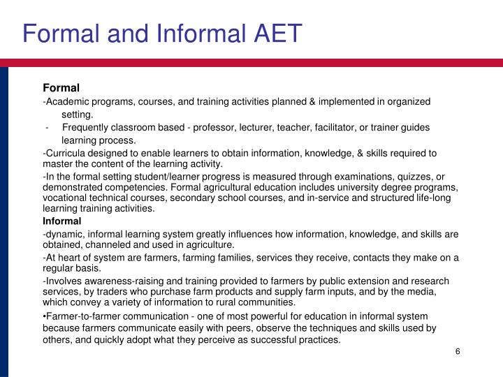 Formal and Informal AET
