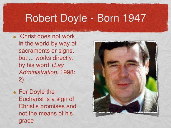 Robert Doyle - Born 1947