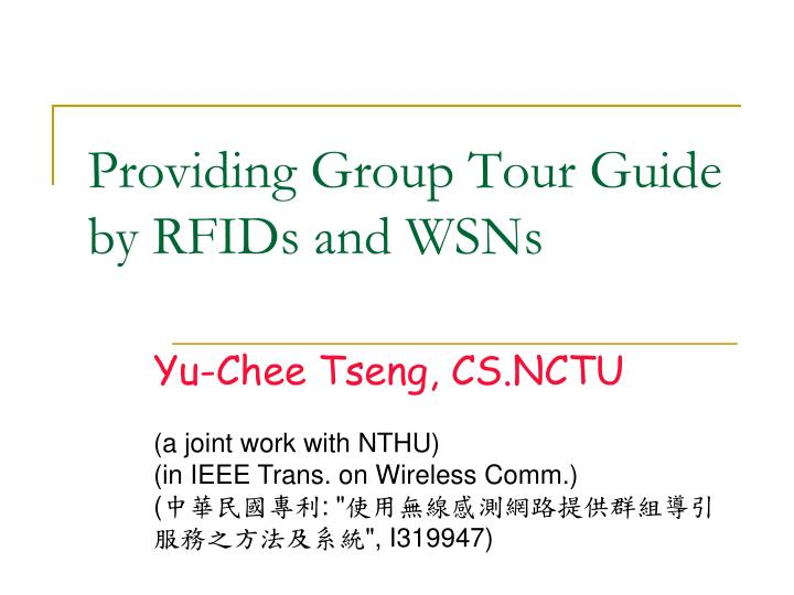 Providing group tour guide by rfids and wsns