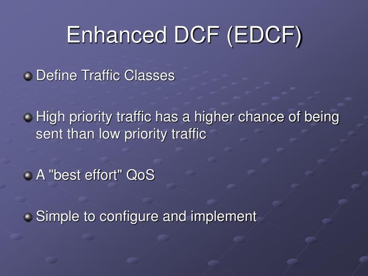 Enhanced DCF (EDCF)