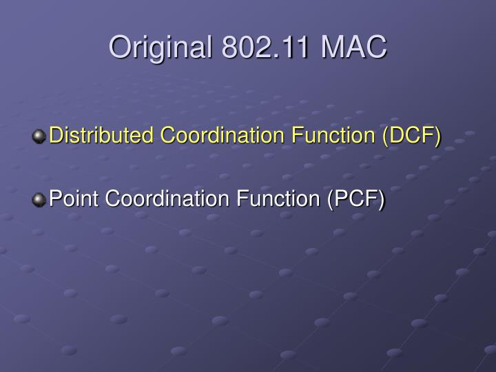 Original 802.11 MAC