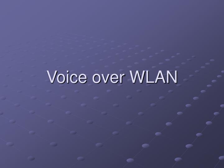 Voice over WLAN