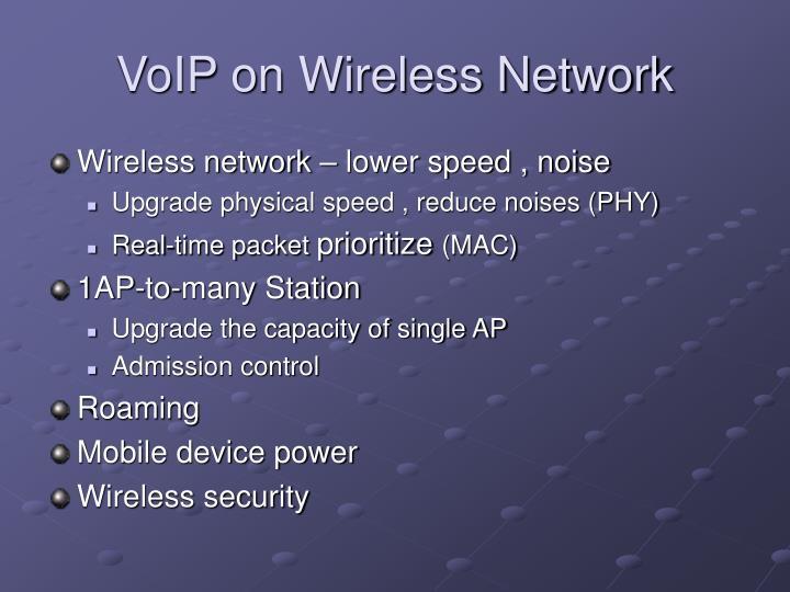 VoIP on Wireless Network