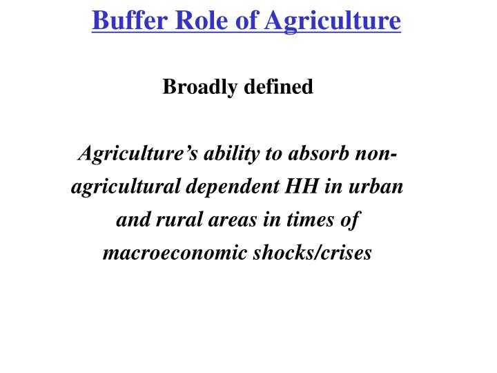 Buffer Role of Agriculture