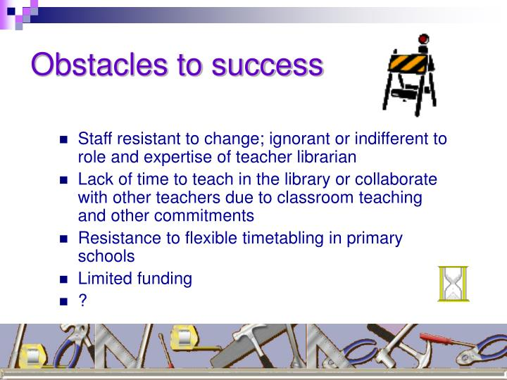 Obstacles to success
