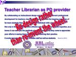 teacher librarian as pd provider