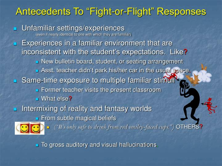 "Antecedents To ""Fight-or-Flight"" Responses"