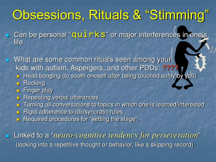 "Obsessions, Rituals & ""Stimming"""