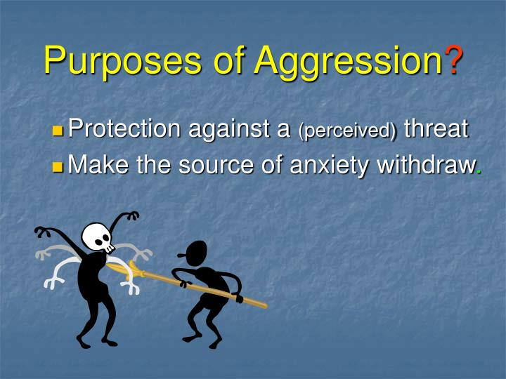Purposes of Aggression