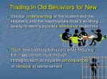 trading in old behaviors for new