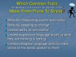 which common traits the appearance of which lead to the diagnosis of pdd make them prone to stress