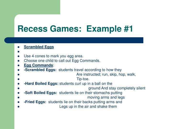 Recess Games:  Example #1