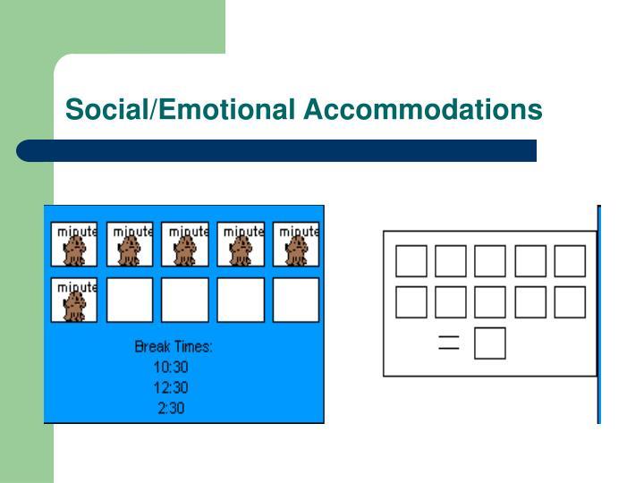 Social/Emotional Accommodations