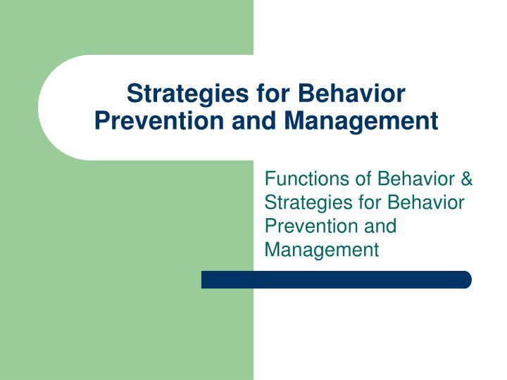Strategies for Behavior Prevention and Management
