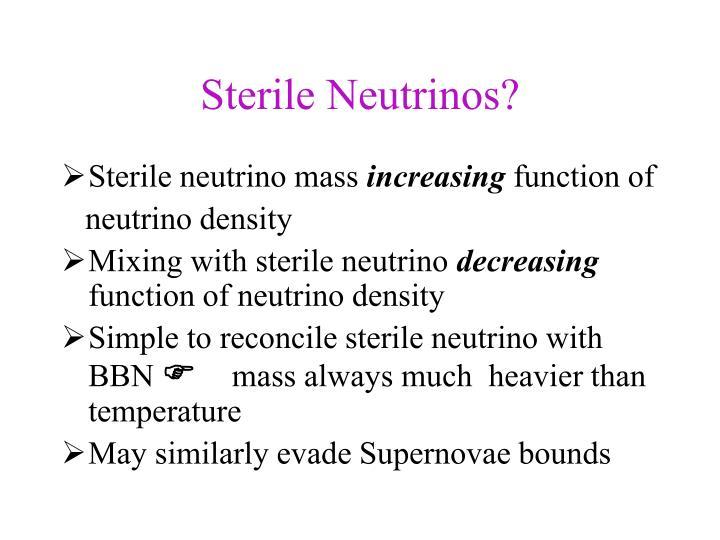 Sterile Neutrinos?