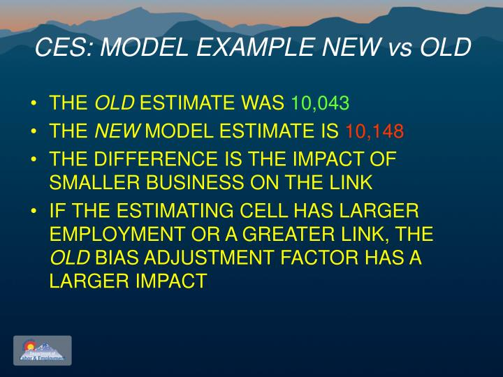 CES: MODEL EXAMPLE NEW vs OLD