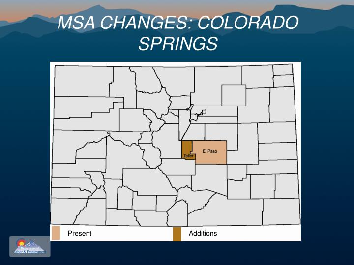 MSA CHANGES: COLORADO SPRINGS