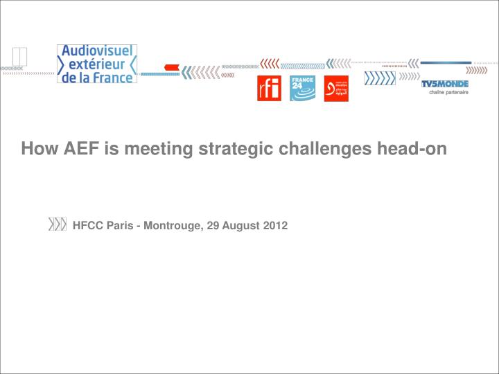 How AEF is meeting strategic challenges head-on