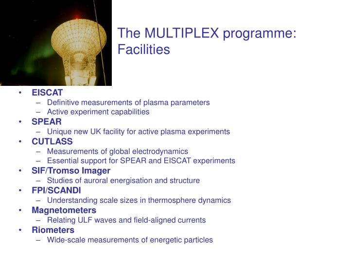 The MULTIPLEX programme: Facilities