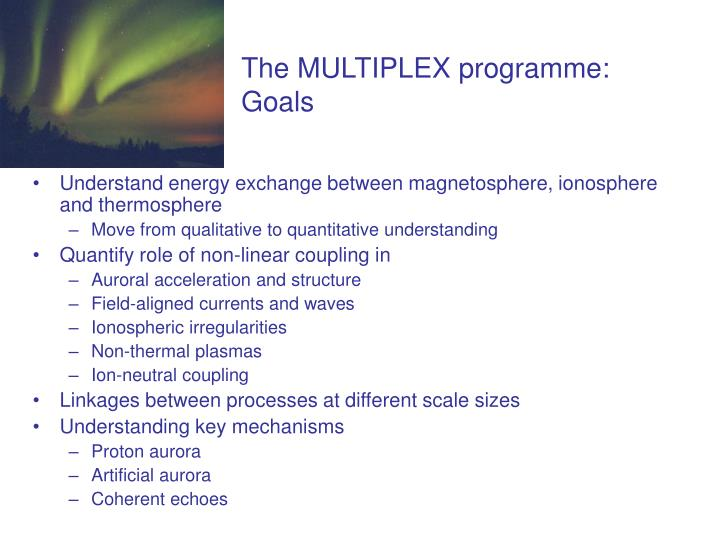 The MULTIPLEX programme: Goals