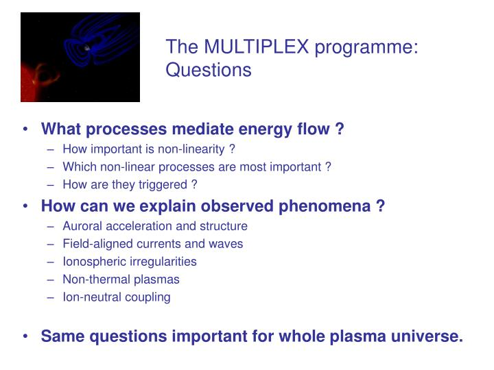 The MULTIPLEX programme: Questions