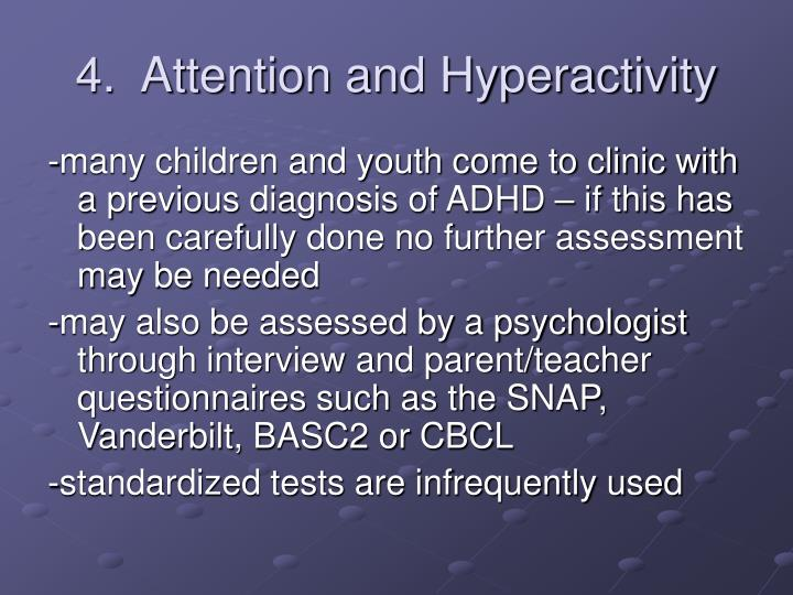 4.  Attention and Hyperactivity