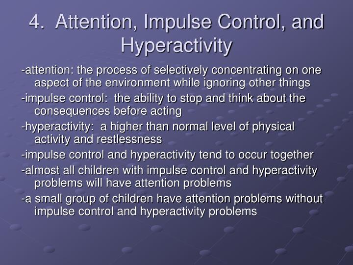 4.  Attention, Impulse Control, and Hyperactivity