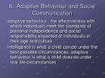 6 adaptive behaviour and social communication