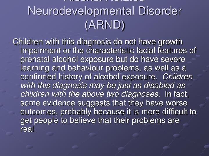 Alcohol Related Neurodevelopmental Disorder (ARND)