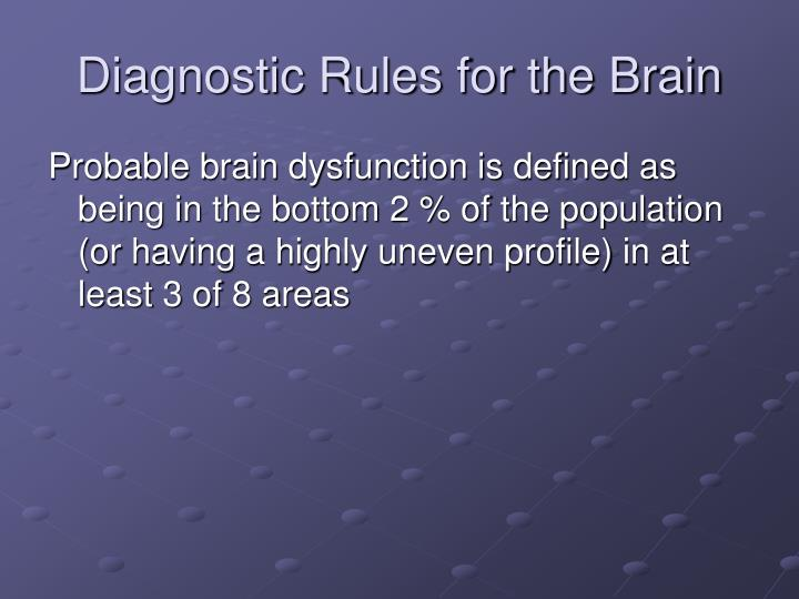 Diagnostic Rules for the Brain
