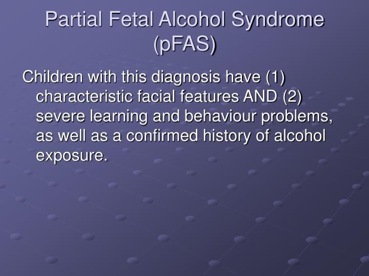 Partial Fetal Alcohol Syndrome (pFAS)