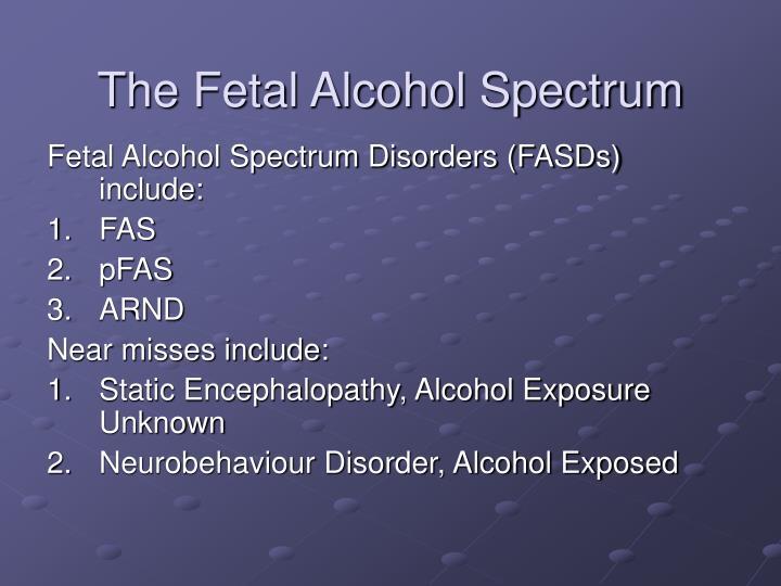 The Fetal Alcohol Spectrum
