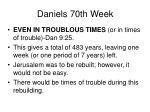 daniels 70th week15