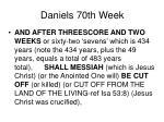 daniels 70th week19