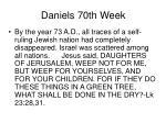 daniels 70th week25