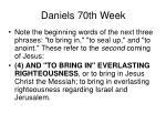 daniels 70th week7