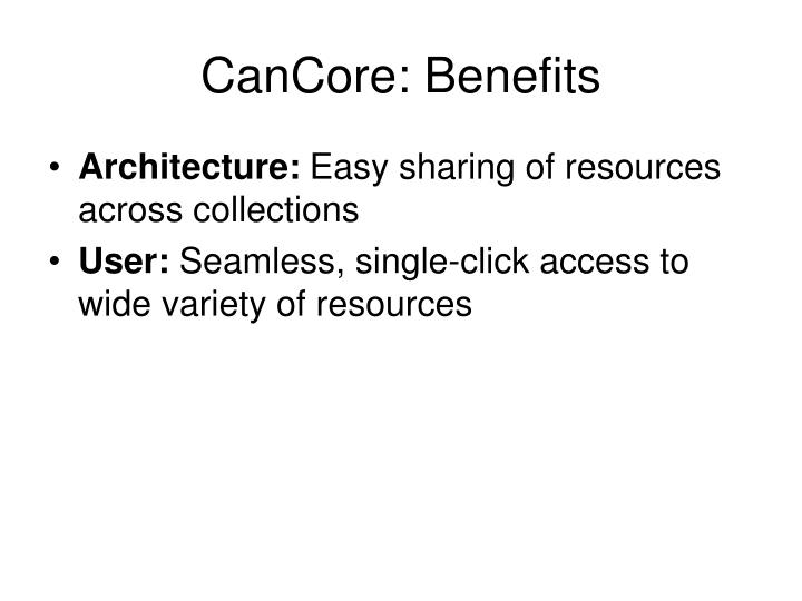 CanCore: Benefits