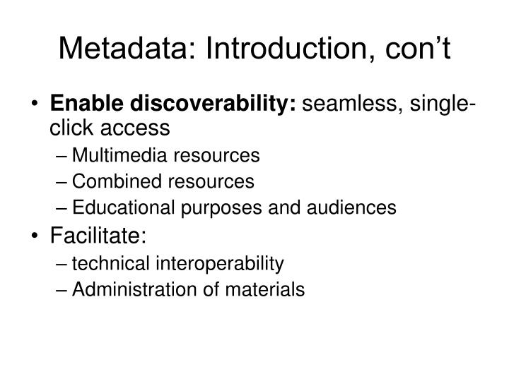 Metadata: Introduction, con't