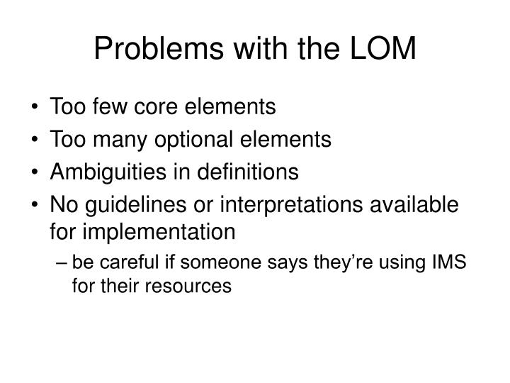 Problems with the LOM
