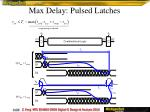 max delay pulsed latches