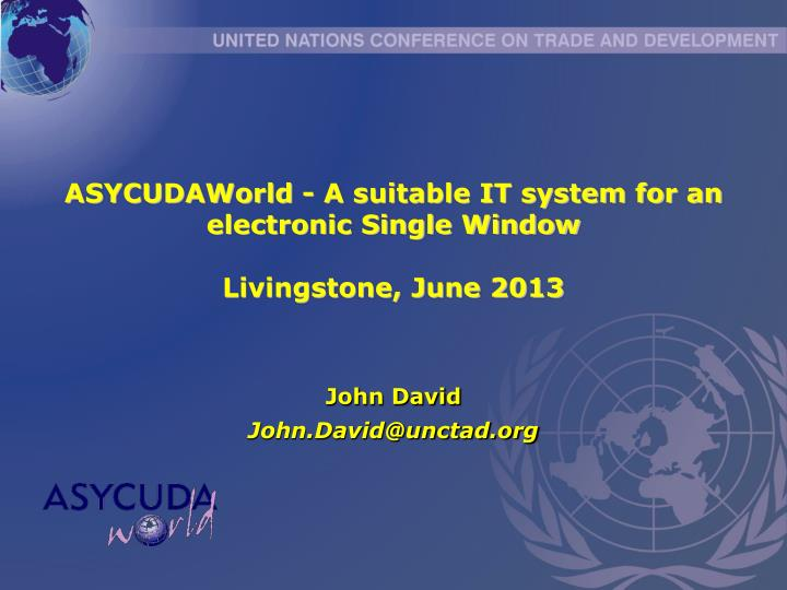 ASYCUDAWorld - A suitable IT system for an electronic Single Window